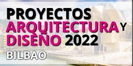 PROYECTOS DE ARQUITECTURA Y DISEÑO BILBAO - 21 OCTUBRE 2021 tickets
