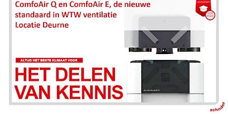 ComfoAir Q en ComfoAir E, de standaard in WTW ventilatie - Locatie Deurne tickets