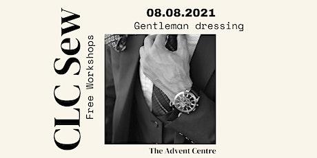 CLC Sew - Gentleman dressing workshop tickets