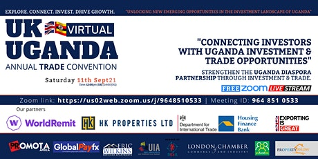 11TH UGANDA- UK TRADE & INVESTMENT VIRTUAL CONVENTION2021 tickets