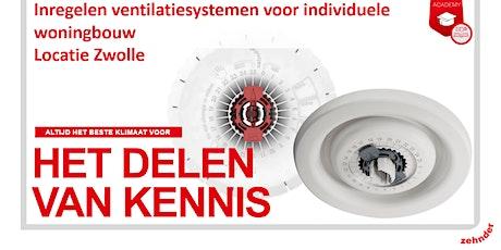 Inregelen ventilatiesystemen voor individuele woningbouw - Locatie Zwolle tickets