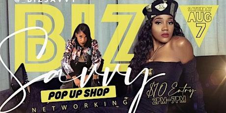 BIZ SAVVY Pop Up Shop tickets