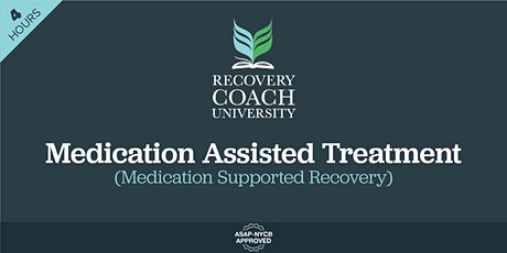 4 Hr. Medication Assisted Treatment (November 2021) tickets