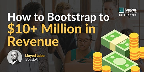 How to Bootstrap to $10+ Million in Revenue with Lloyed Lobo tickets