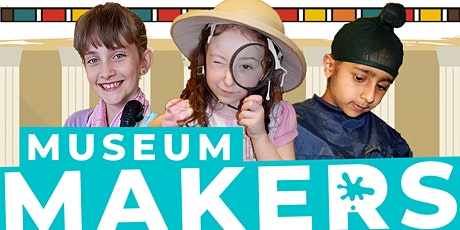 Museum Makers tickets