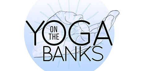SUN July 25th  Yoga on the Banks tickets
