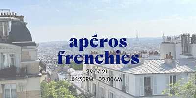 Apéros Frenchies - Paris - International Afterwor