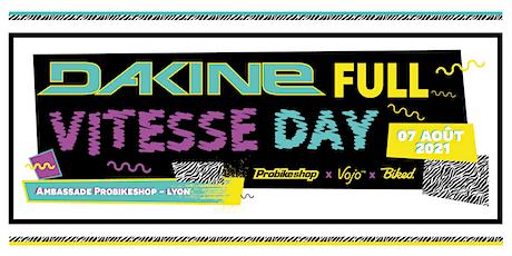 DAKINE FULL VITESSE DAY ! billets