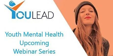 YOULEAD 2nd Annual Youth Mental Health Web Conference tickets