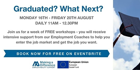 Graduated? What Next?  Work Ready Week for unemployed graduates tickets