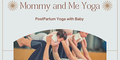 Mommy and Me Yoga - Postpartum Yoga with baby tickets