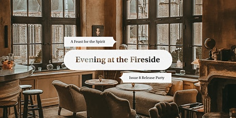 Evening at the Fireside - Issue 8 Party tickets