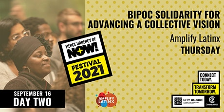 BIPOC Solidarity for Advancing a Collective Vision  - Fierce Urgency of Now tickets