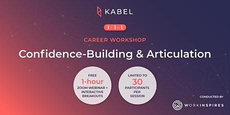 Confidence-Building & Articulation | 1-1-1 Career Workshops biglietti