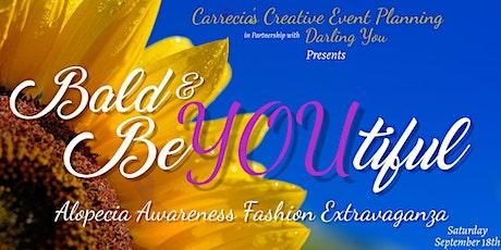 Bald & BeYOUtiful Alopecia Awareness Fashion Extravaganza tickets