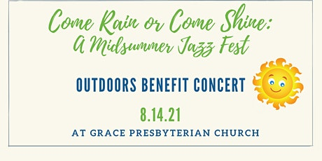 Come Rain or Come Shine: A Midsummer Jazz Fest tickets