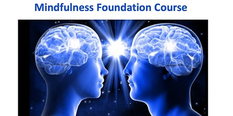 Mindfulness Foundation Course starts 18 Aug (4 sessions for Parents) tickets