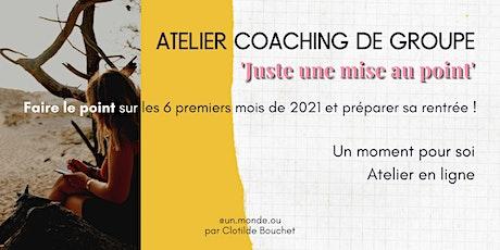 Atelier Coaching 'Juste une mise au point' billets