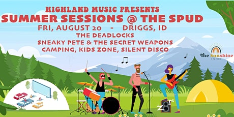 Summer Sessions @ The Spud: Sneaky Pete & The Secret Weapons, The Deadlocks tickets
