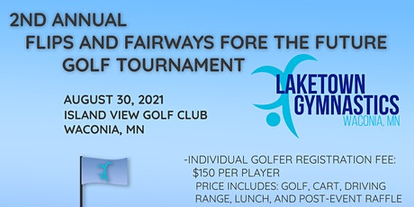 Laketown Gymnastics 2nd Annual Flips and Fairways Fore the Future Golf tickets