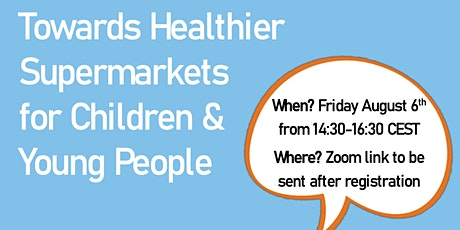 Towards healthier supermarkets for children & young people: youth dialogue tickets