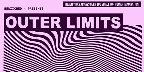 Bewitched San Antonio Presents: OUTER LIMITS - Space Themed Music Event tickets