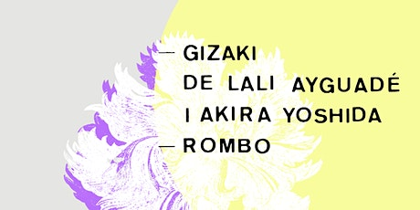 'Gizaki' de Lali Ayguadé i Akira Yoshida +  Rombo entradas