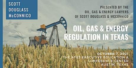 Scott Douglass & McConnico Oil, Gas & Energy Regulatory Seminar 2021 tickets