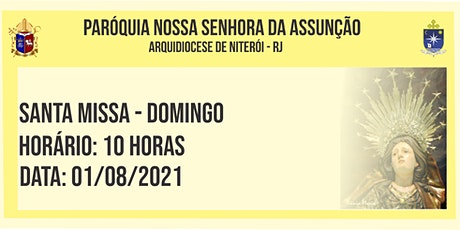 PNSASSUNÇÃO CABO FRIO - SANTA MISSA - DOMINGO -10 HORAS - 01/08/2021 ingressos
