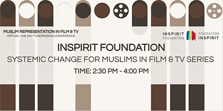 INSPIRIT FOUNDATION: Systemic Change for Muslims in Film and TV Series tickets