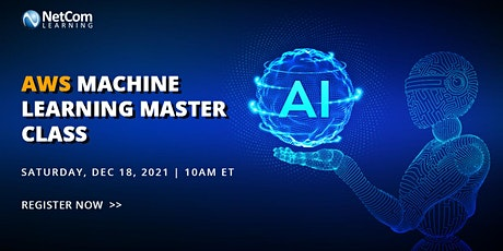 Webinar - AWS Machine Learning Master Class tickets