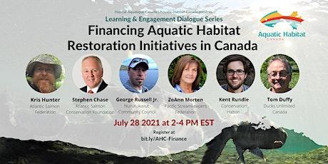 Financing Aquatic Habitat Restoration Initiatives in Canada tickets