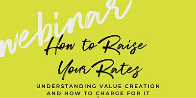 How to Raise Your Rates