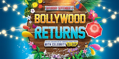 BOLLYWOOD RETURNS - Official DMV COMEBACK Dance Party with DJ SVP tickets