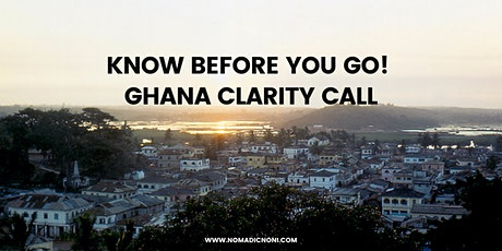 Know Before You Go! Ghana Clarity Call tickets