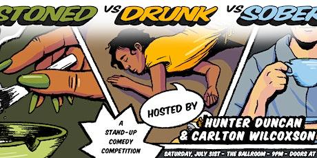Stoned vs Drunk vs Sober: July Edition tickets