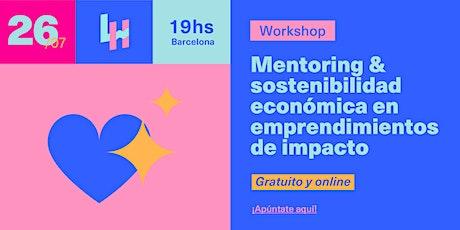 Mentoring & sostenibilidad económica en emprendimientos de impacto biglietti