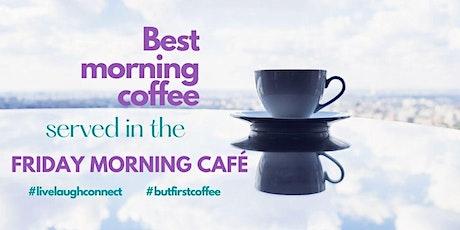 Friday Morning Café tickets