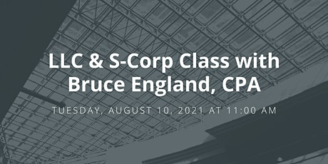 LLC & S-Corp Class with Bruce England, CPA tickets
