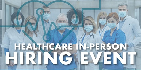Healthcare In-Person Hiring Event tickets
