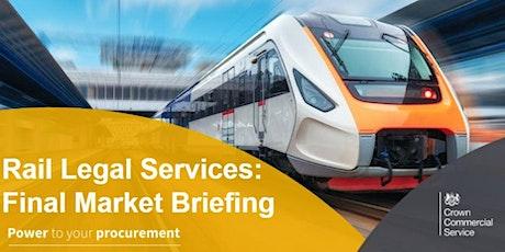 RM6204: Rail Legal Services - Final Market Briefing tickets