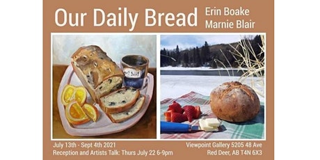 Our Daily Bread - Art Exhibition by Erin Boake & Marnie Blair tickets