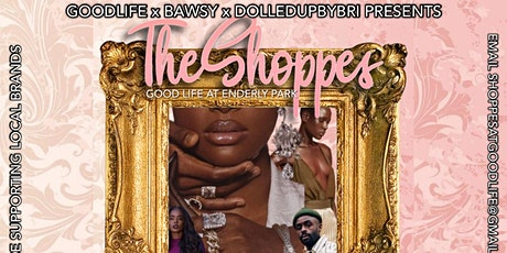 The Shoppes at Goodlife at Enderly Park- Pop Up Shop tickets