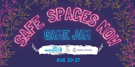 Safe Spaces Now Game Jam tickets