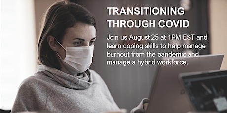 Transitioning through COVID – Considerations & Practices (90 Minutes) tickets