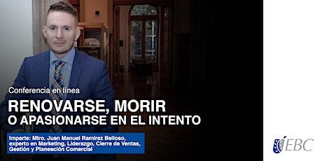 RENOVARSE, MORIR O APASIONARSE EN EL INTENTO boletos