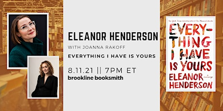 Eleanor Henderson with Joanna Rakoff: Everything I Have Is Yours tickets
