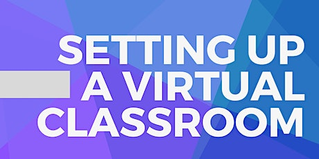 Setting up a Virtual Classroom tickets