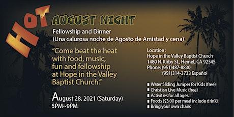 Hot August Night Fellowship and Dinner - Hemet, San Jacinto tickets