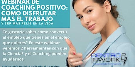 Webinar Coaching Positivo: Del empleo que tienes al que realmente quieres tickets